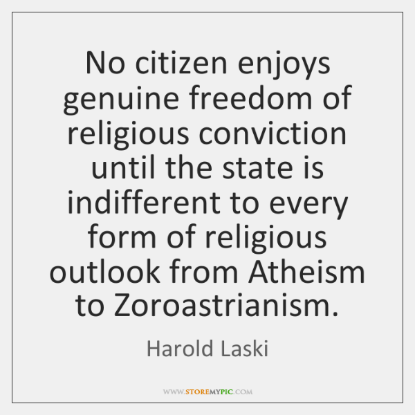 No citizen enjoys genuine freedom of religious conviction until the state is ...