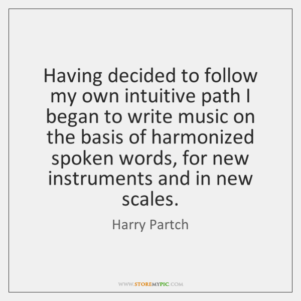 Having decided to follow my own intuitive path I began to write ...