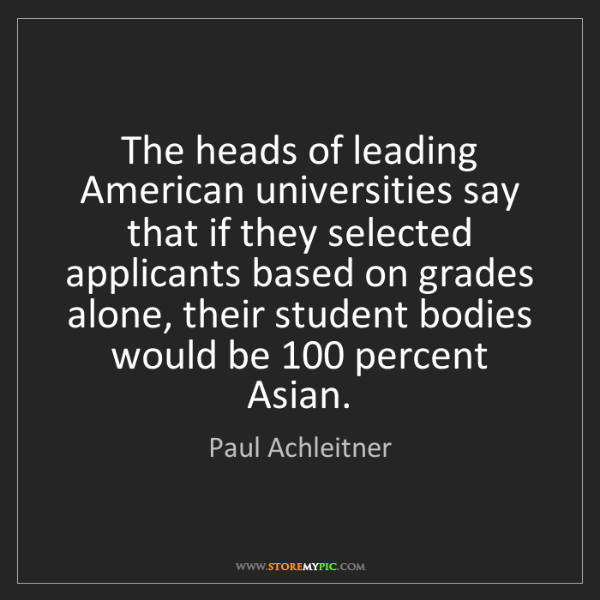 Paul Achleitner: The heads of leading American universities say that if...