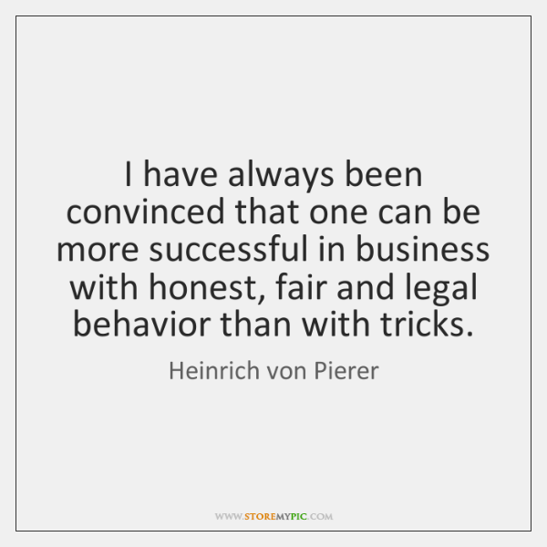 I have always been convinced that one can be more successful in ...
