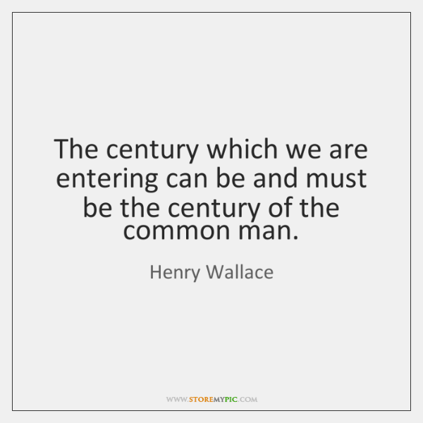 The century which we are entering can be and must be the ...