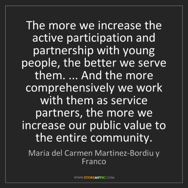 Maria del Carmen Martinez-Bordiu y Franco: The more we increase the active participation and partner