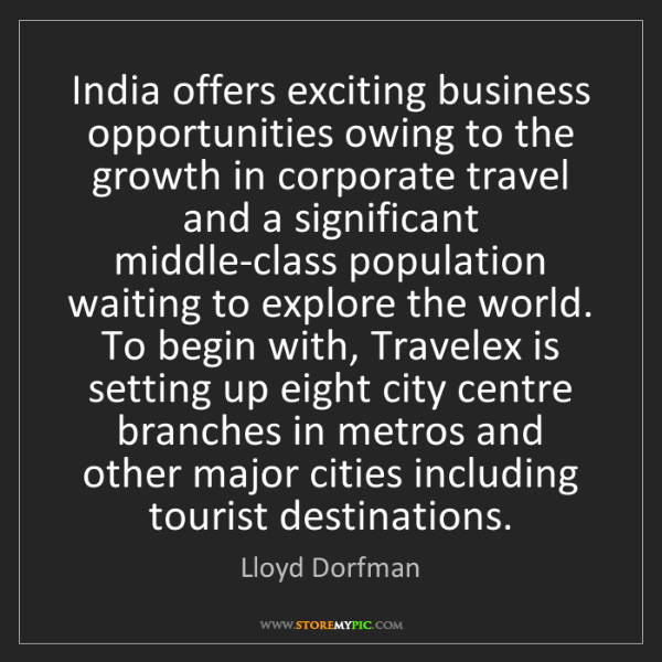 Lloyd Dorfman: India offers exciting business opportunities owing to...
