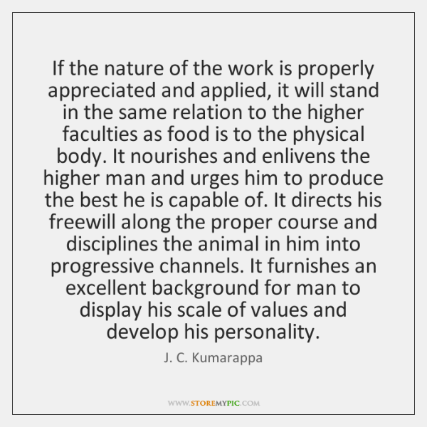 If the nature of the work is properly appreciated and applied, it ...