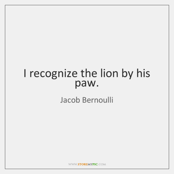 I recognize the lion by his paw.