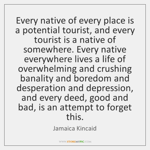 a small place jamaica kincaid quotes