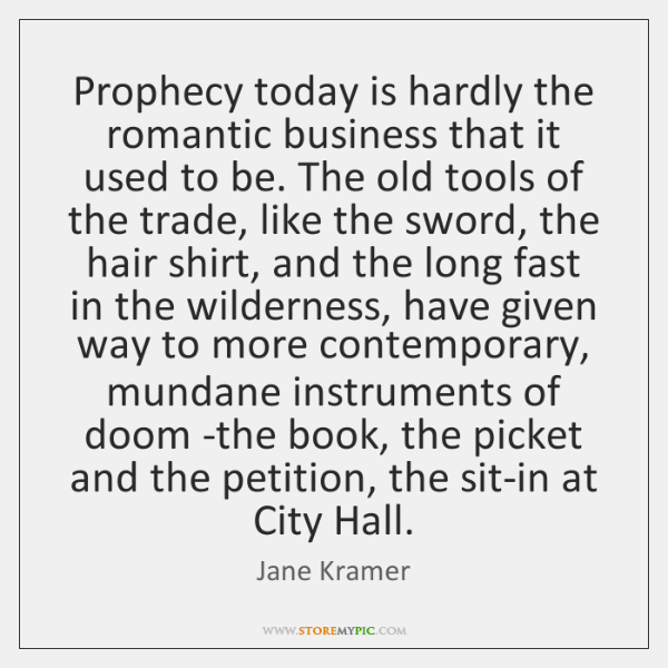 Prophecy today is hardly the romantic business that it used to be. ...