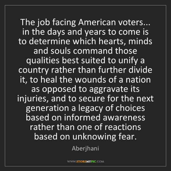 Aberjhani: The job facing American voters... in the days and years...