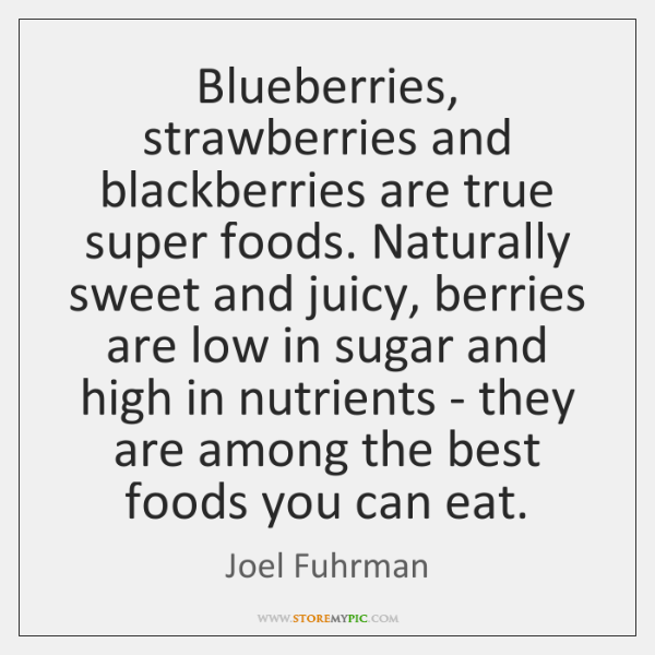 Blueberries, strawberries and blackberries are true super foods. Naturally sweet and juicy, ...