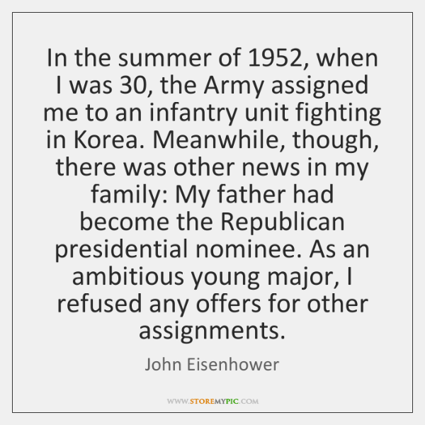 In the summer of 1952, when I was 30, the Army assigned me to ...