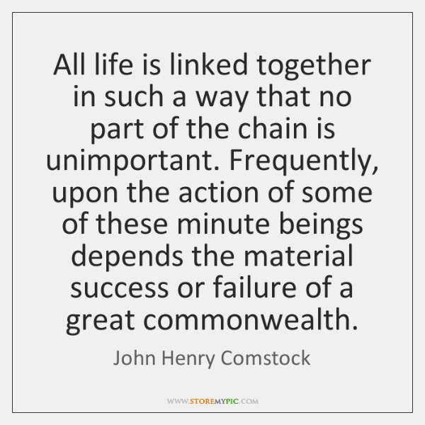 All life is linked together in such a way that no part ...