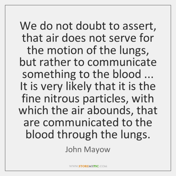 We do not doubt to assert, that air does not serve for ...