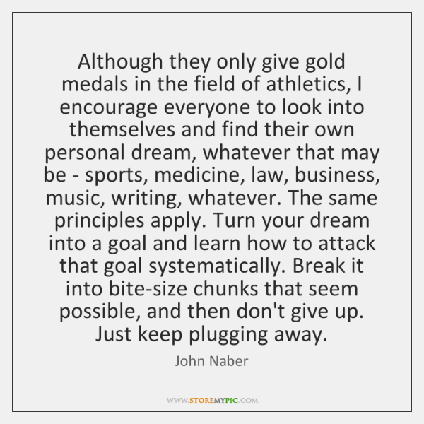 Although they only give gold medals in the field of athletics, I ...