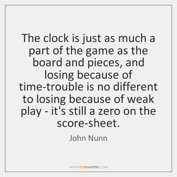 The clock is just as much a part of the game as ...