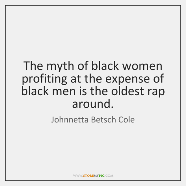 The myth of black women profiting at the expense of black men ...