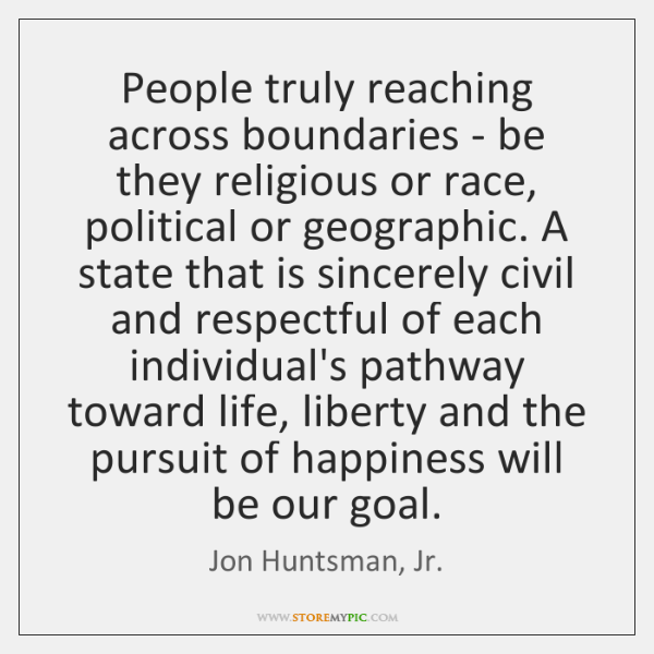 People truly reaching across boundaries - be they religious or race, political ...