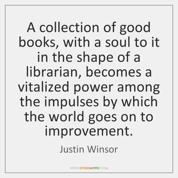 A collection of good books, with a soul to it in the ...