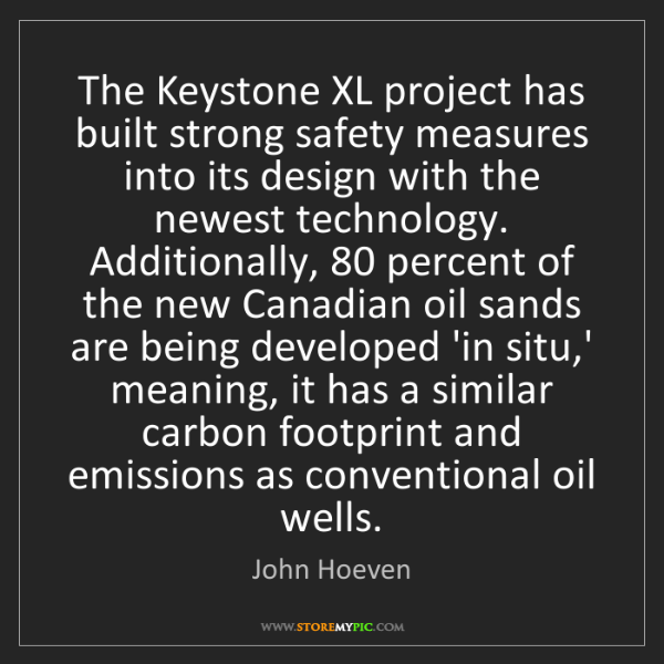 John Hoeven: The Keystone XL project has built strong safety measures...