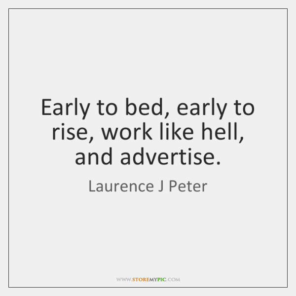 """early to bed early to rise explaination We know """"early to bed, early to rise, makes a man healthy  the way to wealth originally formed the preface to franklin's poor richard's almanack."""