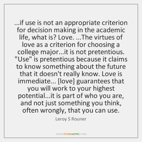 ...if use is not an appropriate criterion for decision making in the ...
