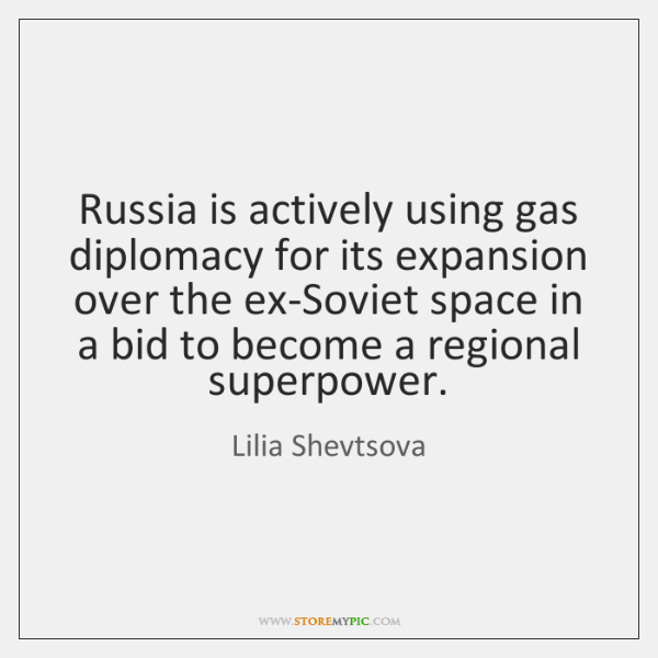 Russia is actively using gas diplomacy for its expansion over the ex-Soviet ...