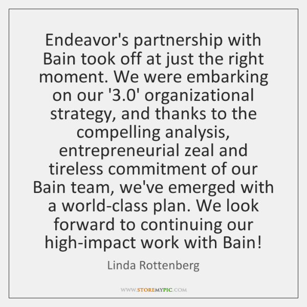 Endeavor's partnership with Bain took off at just the right moment. We ...