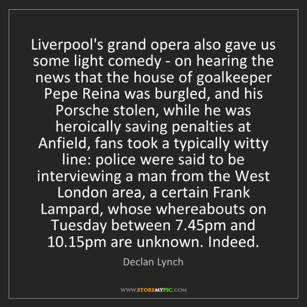 Declan Lynch: Liverpool's grand opera also gave us some light comedy...