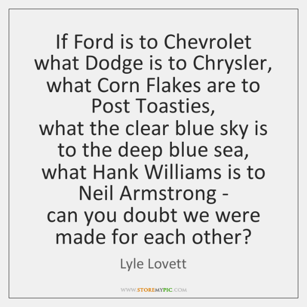 If Ford is to Chevrolet what Dodge is to Chrysler,  what Corn ...