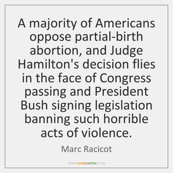 A majority of Americans oppose partial-birth abortion, and Judge Hamilton's decision flies ...