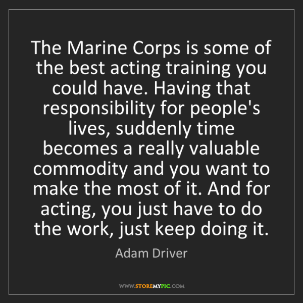 Adam Driver: The Marine Corps is some of the best acting training...