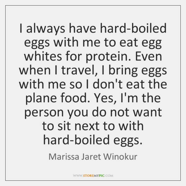 I always have hard-boiled eggs with me to eat egg whites for ...