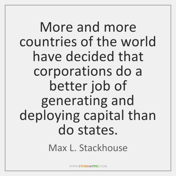More and more countries of the world have decided that corporations do ...