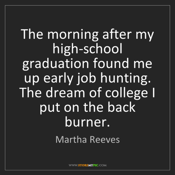 Martha Reeves: The morning after my high-school graduation found me...