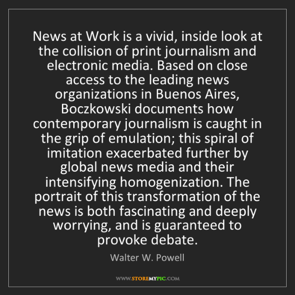 Walter W. Powell: News at Work is a vivid, inside look at the collision...