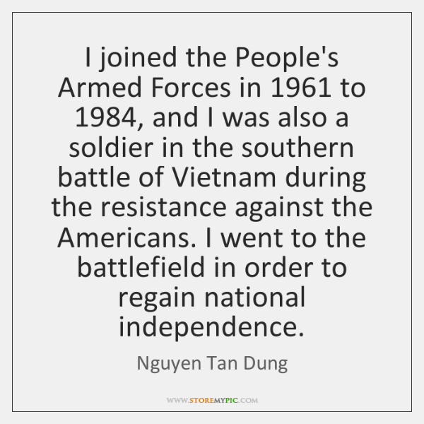 I joined the People's Armed Forces in 1961 to 1984, and I was also ...