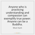 nhat-hanh-anyone-who-is-practicing-understanding-and-compassion-quote-on-storemypic-ceff9
