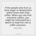 nhat-hanh-if-the-people-who-hurt-us-have-quote-on-storemypic-35fef
