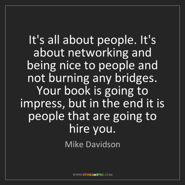 Mike Davidson: It's all about people. It's about networking and being...