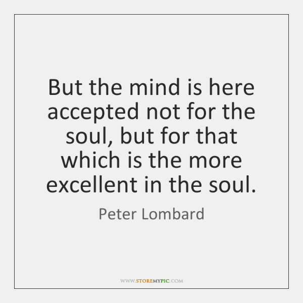 But the mind is here accepted not for the soul, but for ...