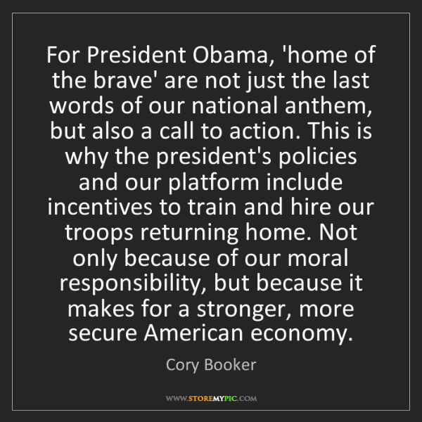 Cory Booker: For President Obama, 'home of the brave' are not just...