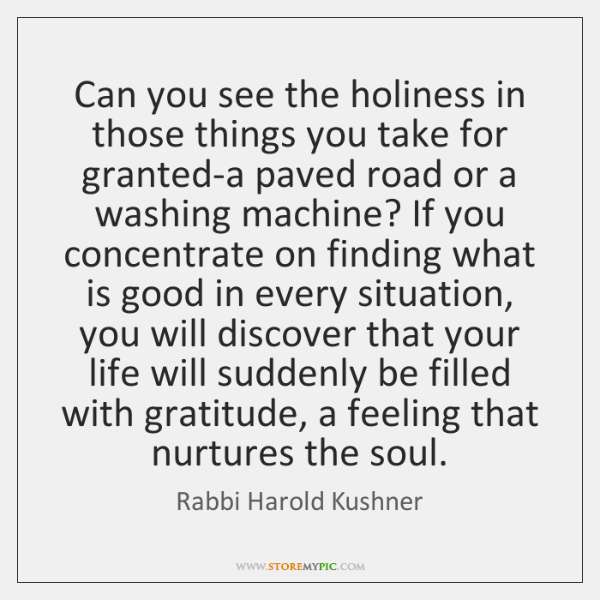 Can you see the holiness in those things you take for granted-a ...