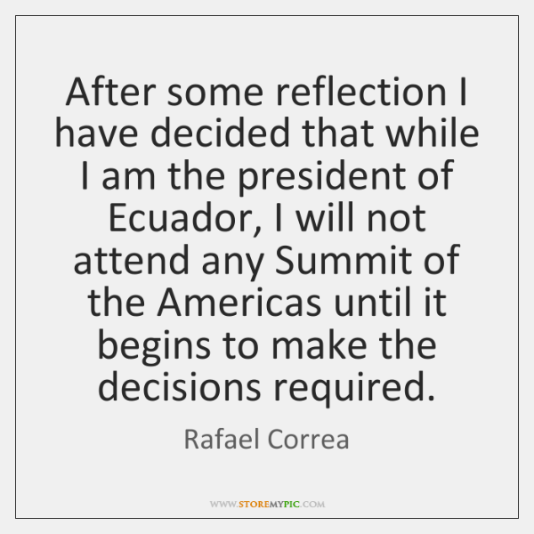After some reflection I have decided that while I am the president ...