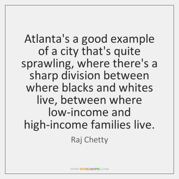 Atlanta's a good example of a city that's quite sprawling, where there's ...