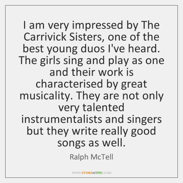 I am very impressed by The Carrivick Sisters, one of the best ...