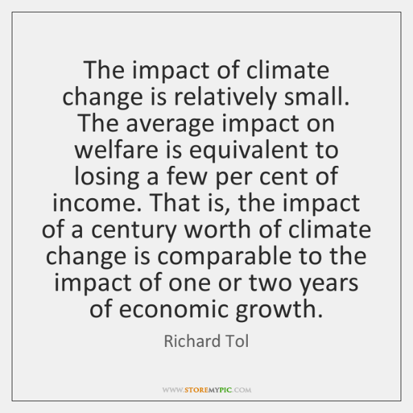 The impact of climate change is relatively small. The average impact on ...