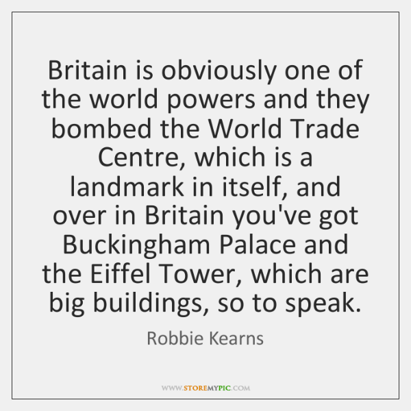 Britain is obviously one of the world powers and they bombed the ...