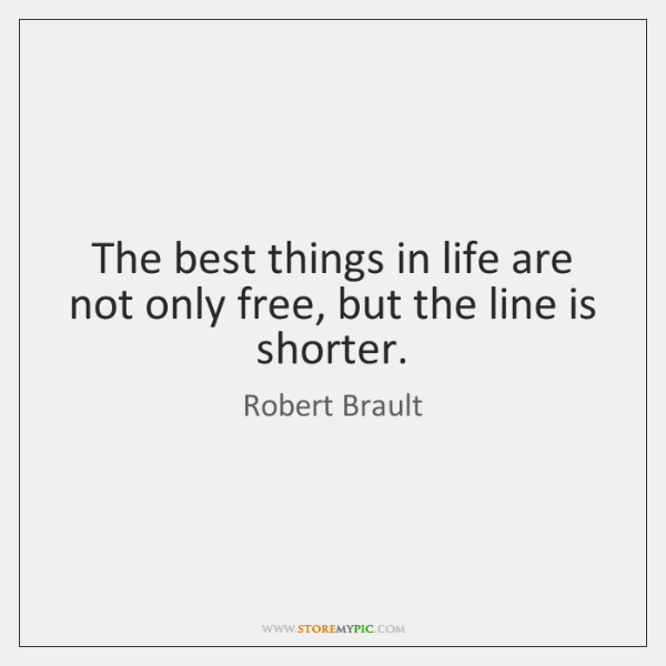 the best things in life are not free