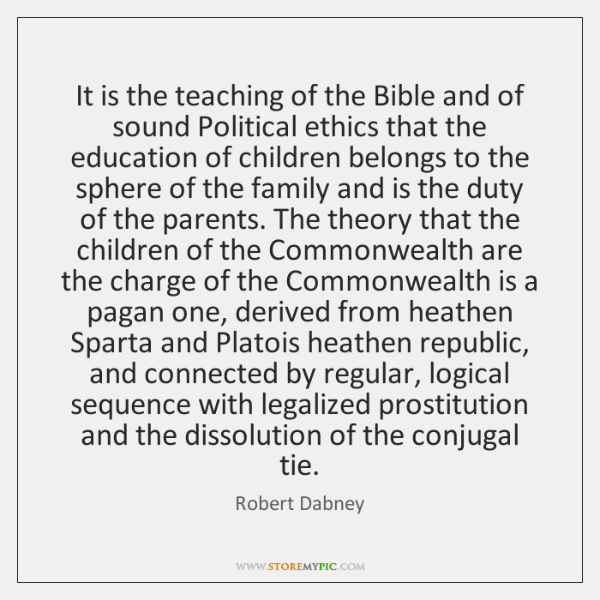 It is the teaching of the Bible and of sound Political ethics ...