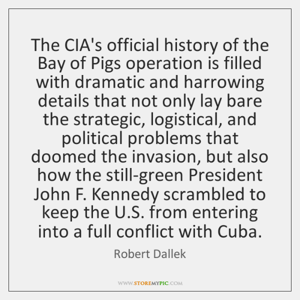 The CIA's official history of the Bay of Pigs operation is filled ...