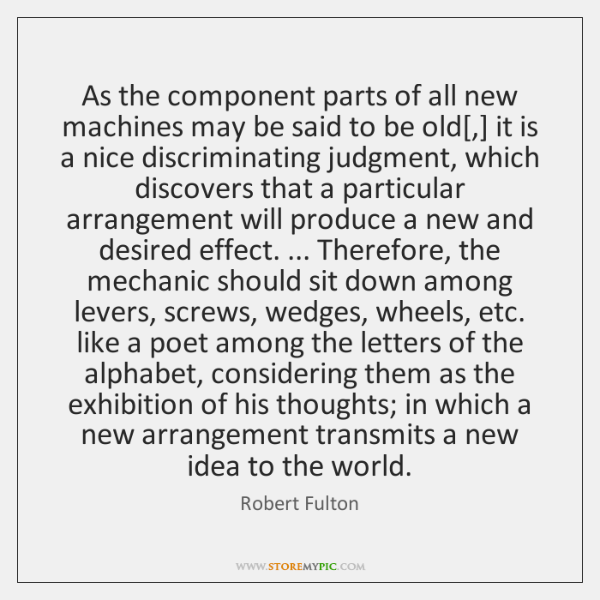As the component parts of all new machines may be said to ...
